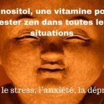 Inositol, la vitamine B qui peut remplacer les anxiolytiques et les antidépresseurs